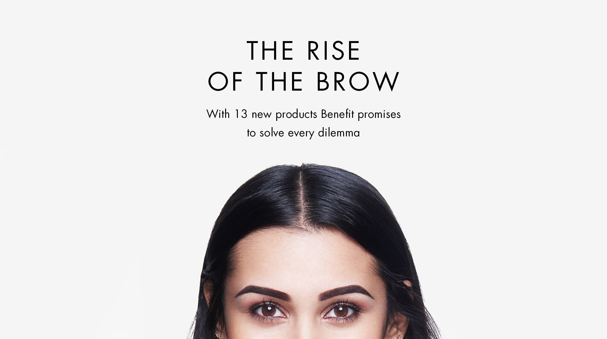 THE RISE OF THE BROW